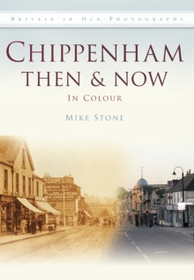 Chippenham Then & Now, Hardback Book