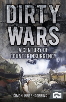 Dirty Wars : A Century of Counterinsurgency, Hardback Book