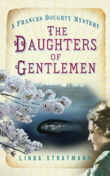 The Daughters of Gentlemen : A Frances Doughty Mystery, Paperback Book