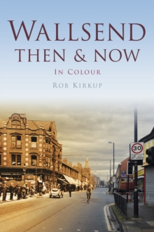 Wallsend Then & Now, Paperback Book