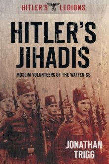Hitler's Jihadis : Muslim Volunteers of the Waffen-SS, Paperback Book