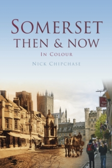 SOMERSET THEN & NOW, Hardback Book