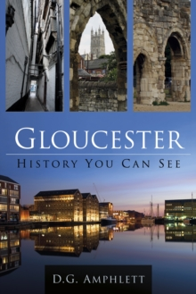 Gloucester: History You Can See, Paperback Book