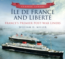 Classic Liners Ile De France and Liberte : France's Premier Post-war Liners, Paperback Book