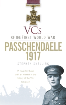 VCs of the First World War: Passchendaele 1917, Paperback Book