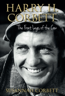 Harry H. Corbett : The Front Legs of the Cow, Hardback Book