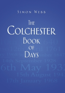 The Colchester Book of Days, Hardback Book