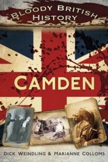 Bloody British History Camden, Paperback Book