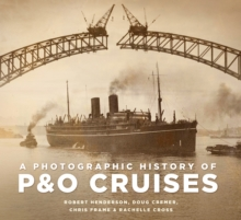 A Photographic History of P&O Cruises, Paperback / softback Book