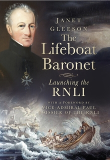 The Lifeboat Baronet : Launching the RNLI, Hardback Book