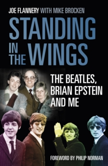 Standing in the Wings : The Beatles, Brian Epstein and Me, Hardback Book