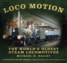 Loco Motion : The World's Oldest Steam Locomotives, Hardback Book