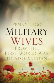 Military Wives : From the First World War to Afghanistan, Hardback Book