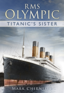 RMS Olympic : Titanic's Sister, Paperback Book