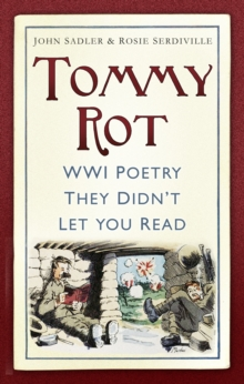 Tommy Rot : WWI Poetry They Didn't Let You Read, Paperback / softback Book
