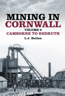 Mining in Cornwall Volume 8 : Camborne to Redruth, Paperback Book