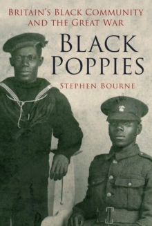 Black Poppies : Britain's Black Community and the Great War, Paperback Book