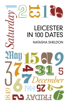 Leicester in 100 Dates, Paperback Book