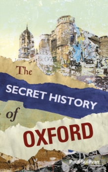 The Secret History of Oxford, Paperback Book