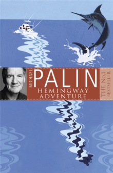 Michael Palin's Hemingway Adventure, Paperback Book