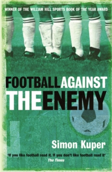 Football Against The Enemy : Football Against The Enemy, Paperback / softback Book