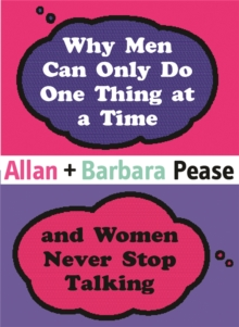 Why Men Can Only Do One Thing at a Time Women Never Stop Talking, Hardback Book