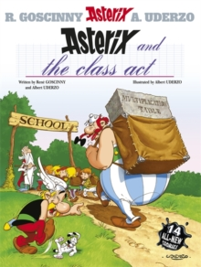 Asterix: Asterix and the Class Act : Album 32, Hardback Book