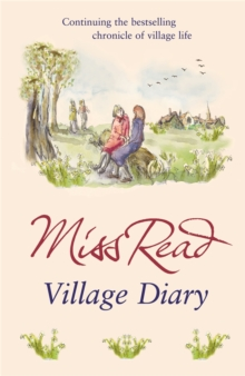 Village Diary : The second novel in the Fairacre series, Paperback / softback Book