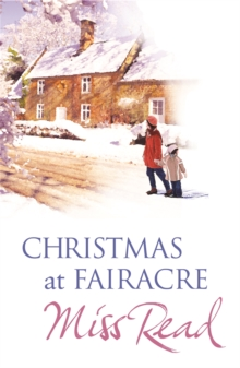 Christmas At Fairacre : The Christmas Mouse, Christmas at Fairacre School, No Holly for Miss Quinn, Paperback Book