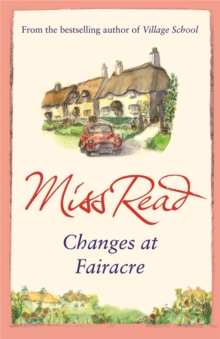 Changes at Fairacre : The tenth novel in the Fairacre series, Paperback / softback Book
