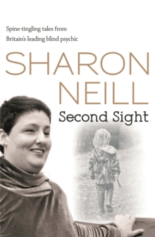 Second Sight : The True Story of Britain's Most Remarkable Medium, Paperback Book