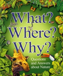 What? Where? Why? : Questions and Answers About Nature, Paperback Book