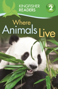 Kingfisher Readers: Where Animals Live (Level 2: Beginning to Read Alone), Paperback Book