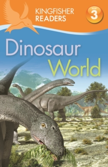 Kingfisher Readers: Dinosaur World (Level 3: Reading Alone with Some Help), Paperback Book