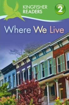 Kingfisher Readers: Where We Live (Level 2: Beginning to Read Alone), Paperback / softback Book