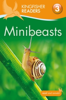 Kingfisher Readers: Minibeasts (Level 3: Reading Alone with Some Help), Paperback / softback Book