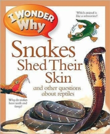 I Wonder Why Snakes Shed Their Skin, Paperback Book