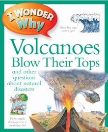 I Wonder Why Volcanoes Blow Their Tops, Paperback Book