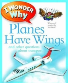 I Wonder Why: Planes Have Wings, Paperback Book