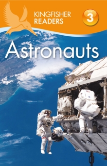 Kingfisher Readers: Astronauts (Level 3: Reading Alone with Some Help), Paperback Book