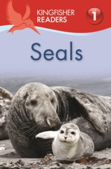 Kingfisher Readers: Seals (Level 1 Beginning to Read), Paperback Book