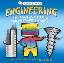 Basher Science: Engineering : Machines and Buildings, Paperback Book