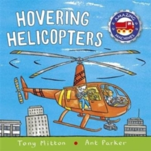 AMAZING MACHINES: HOVERING HELICOPTERS, Paperback Book