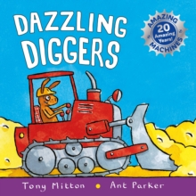 Amazing Machines: Dazzling Diggers : Anniversary edition, Paperback Book