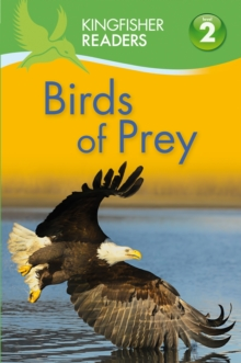 Kingfisher Readers: Birds of Prey (Level 2: Beginning to Read Alone), Paperback Book