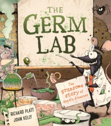 The Germ Lab : The Gruesome Story of Deadly Diseases, Hardback Book