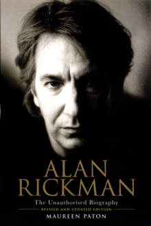 Alan Rickman: The Unauthorised Biography, Paperback / softback Book