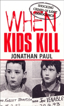 When Kids Kill, Paperback / softback Book