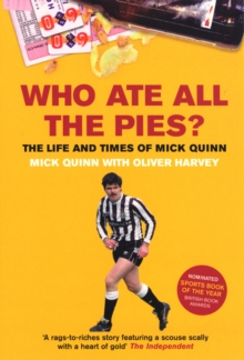 Who Ate All The Pies? The Life and Times of Mick Quinn, Paperback Book