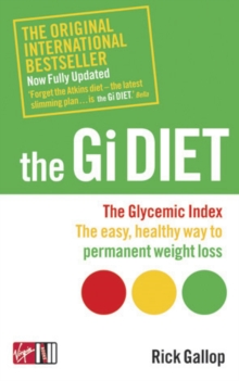 The Gi Diet (Now Fully Updated) : The Glycemic Index; The Easy, Healthy Way to Permanent Weight Loss, Paperback / softback Book